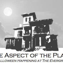 The Aspect of the Place: A Halloween Happening at The Evergreens