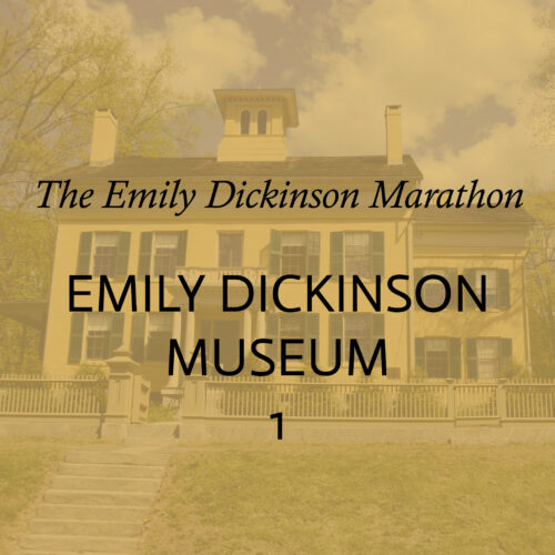 The Emily Dickinson Marathon Emily Dickinson Museum 1 written in black text overlaid on a tinted yellow image of the Homestead