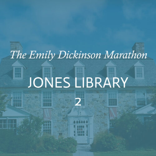 "words ""THe Emily Dickinson Marathon Jones Library 2 in white overlayed on blue tinted image of the library"