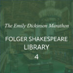 "The words ""The Emily Dickinson Marathon Folger Shakespeare Library 4"" in white overlaying a green-tinted image of the library"