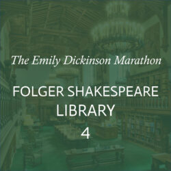 <b>Emily Dickinson Marathon</br>Part 4: Folger Shakespeare Library</b></br>September 17, 5-7pm