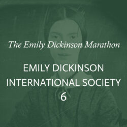 <b>Emily Dickinson Marathon Part 6: Emily Dickinson International Society</b></br>September 19, 11am-1pm