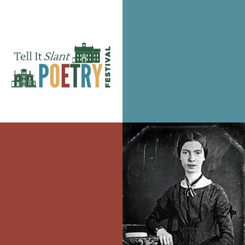 Emily Dickinson Poetry Marathon graphic with Tell It Slant Poetry Festival Logo