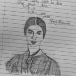 """A pencil sketch of Emily Dickinson on ruled paper, with the text of Emily's poem beginning """"In this short life . that only lasts an hour"""" above"""