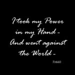 """Text from poem fr660: """"I Took my Power in my Hand - And went against The World -"""""""