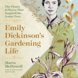 """Emily Dickinson's Gardening Life"", with Marta McDowell, December 15, 2019"