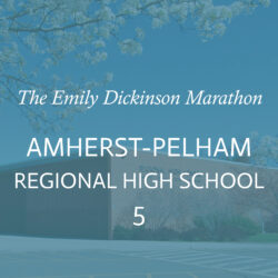 <b>Emily Dickinson Marathon</br>Part 5: Amherst-Pelham Regional High School</b></br>September 18, 2-4pm