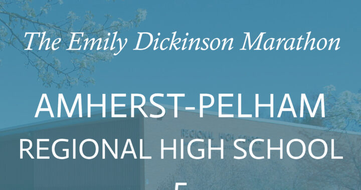 "the words ""The Emily Dickinson Marathon: Amherst-Pelham Regional High School 5 in white overlaid on an image of the high school in blue"