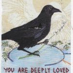 """Postcard face featuring a painting of a crow and the words """"YOU ARE DEEPLY LOVED"""""""
