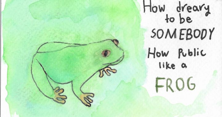 """Postcard face featuring a watercolor painting of a frog and the text """"How dreary, to be SOMEBODY How Public like a FROG"""""""